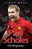 Simon Moss Paul Scholes