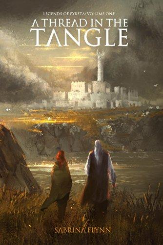 Book: A Thread in the Tangle (Legends of Fyrsta) by Sabrina Flynn