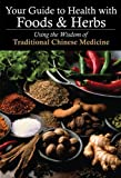 51tEbqpPHnL. SL160  Your Guide to Health with Foods & Herbs: Using the Wisdom of Traditional Chinese Medicine