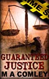 Guaranteed Justice (Justice series Book #5)