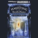 City of the Dead: The Haunting of Derek Stone, Book 1 | Tony Abbott