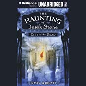 City of the Dead: The Haunting of Derek Stone, Book 1 | Tony Abbott
