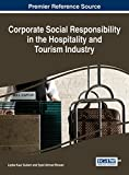 Corporate Social Responsibility in the Hospitality and Tourism Industry (Advances in Hospitality, Tourism, and the Services Industry)