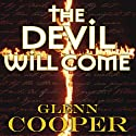 The Devil Will Come Audiobook by Glenn Cooper Narrated by Maria Elena Infantino