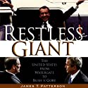 Restless Giant: The United States from Watergate to Bush v. Gore (       UNABRIDGED) by James T. Patterson Narrated by Robert Fass