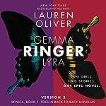 Ringer, Version 2: Replica, Book 2, Told in Back to Back Novellas   Lauren Oliver