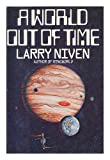 A World Out of Time: A Novel (0030177766) by Niven, Larry