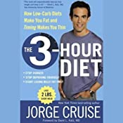 The 3-Hour Diet: How Low-Carb Diets Make You Fat and Timing Makes You Thin | [Jorge Cruise]