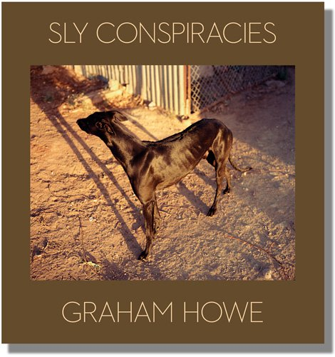 sly conspiracies photographs 1968 2008 by graham howe