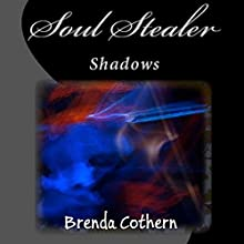 Soul Stealer: Shadows, Book 1 (       UNABRIDGED) by Brenda Cothern Narrated by Michael Vasicek