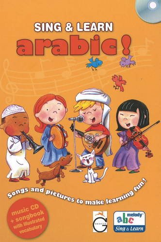 Sing and Learn Arabic!: Songs and Pictures to Make Learning Fun!