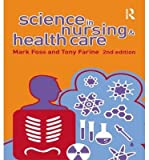 img - for [(Science in Nursing and Health Care)] [Author: Tony Farine] published on (March, 2007) book / textbook / text book
