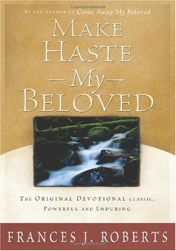 Make Haste My Beloved, Roberts, Frances J.