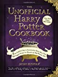 From Cauldron Cakes to Knickerbocker Glory—More Than 150 Magical Recipes for Muggles and Wizards