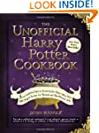 The Unofficial Harry Potter Cookbook:...