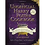 The Unofficial Harry Potter Cookbook: From Cauldron Cakes to Knickerbocker Glory--More Than 150 Magical Recipes for Muggles and Wizards (Unofficial Cookbook) ~ Dinah Bucholz