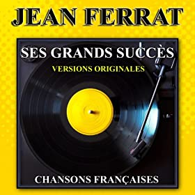 Jean Ferrat : Ses grands succ�s (Versions originales)