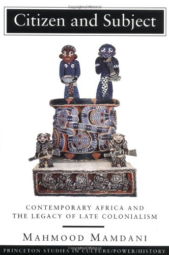 Citizen and Subject: Contemporary Africa and the Legacy...