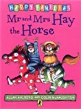 MR and Mrs Hay the Horse. by Allan Ahlberg (Happy Families)