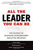 img - for All the Leader You Can Be: The Science of Achieving Extraordinary Executive Presence book / textbook / text book