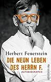 Herbert Feuerstein 'Die neun Leben des Herrn F.: Autobiographie'