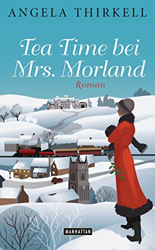 Tea Time Bei Mrs. Morland: Roman (German Edition)