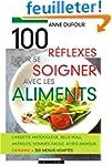 100 R�flexes pour se soigner avec les...