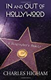 img - for In and Out of Hollywood: A Biographer's Memoir book / textbook / text book