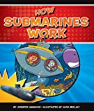 How Submarines Work (How Things Work)