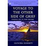 Voyage to the Other Side of Grief: Finding Joy in New Dreamsby Glenora Doherty