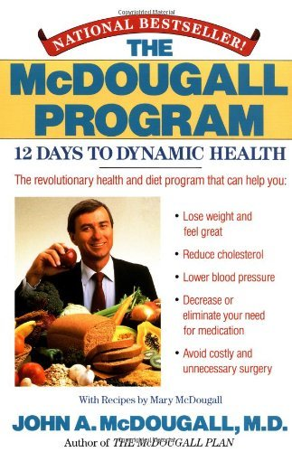 By John A. McDougall - The McDougall Program: 12 Days to Dynamic Health (Plume) (7.2.1991) (Mcdougall Program compare prices)