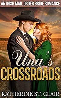 Historical Western Romance: Una's Crossroads: An Irish Mail Order Bride Romance by Katherine St. Clair ebook deal