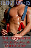 The Firefighter And The Girl From The Coffee Shop (Girls From The Coffee Shop Book 5)