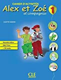 Alex et Zoe et Compagnie Cahier d'Exercises plus CD- Nouvelle Edition (French Edition)