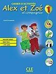Alex et Zo� et compagnie 1: Cahiers d...