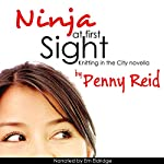 Ninja at First Sight: An Origin Story (Knitting in the City): Knitting in the City | Penny Reid