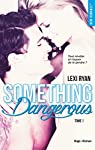 Reckless & Real, tome 1 : Something Dangerous par Ryan