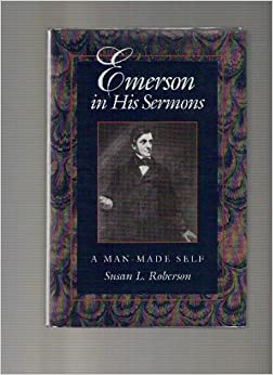 Cover image of book titled Emerson in His Sermons: A Man-Made Self by Dr. Susan Roberson