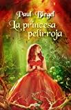 La princesa pelirroja (8427901119) by PAUL BIEGEL