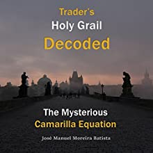 The Mysterious Camarilla Equation: Trader's Holy Grail Decoded (       UNABRIDGED) by Jose Manuel Moreira Batista Narrated by Joe Farinacci