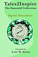Tales2Inspire ~ The Emerald Collection: Beyond Coincidence