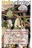 Programming your Life with Ayurveda (English Edition)