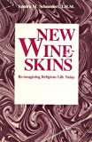 New Wineskins: Re-Imagining Religious Life Today (0809127652) by Schneiders, Sandra Marie