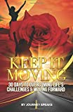 img - for Keep It Moving 30 Days To Overcoming Life's Challenges & Moving Forward book / textbook / text book