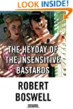 The Heyday of the Insensitive Bastards: Stories