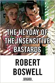 The Heyday Of The Insensitive Bastards