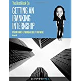 The Best Book on Getting An IBanking Internship: Written By A Former Banking Intern At UBS, JPMorgan, and FT Partners ~ Erin Parker