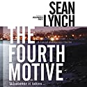 The Fourth Motive: A Farrell and Kearn Thriller (       UNABRIDGED) by Sean Lynch Narrated by Jeff Harding