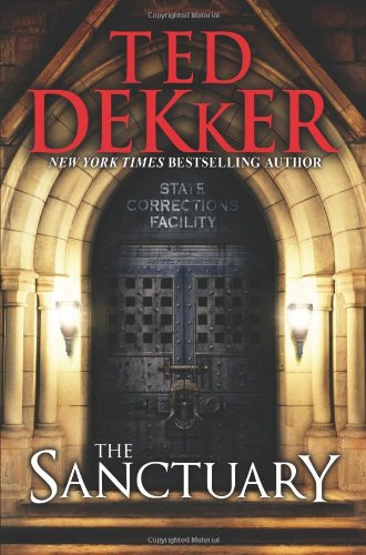Featured Author of the Month: 'Ted Dekker' The Sanctuary