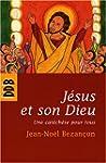 J�sus et son Dieu : Une cat�ch�se pou...